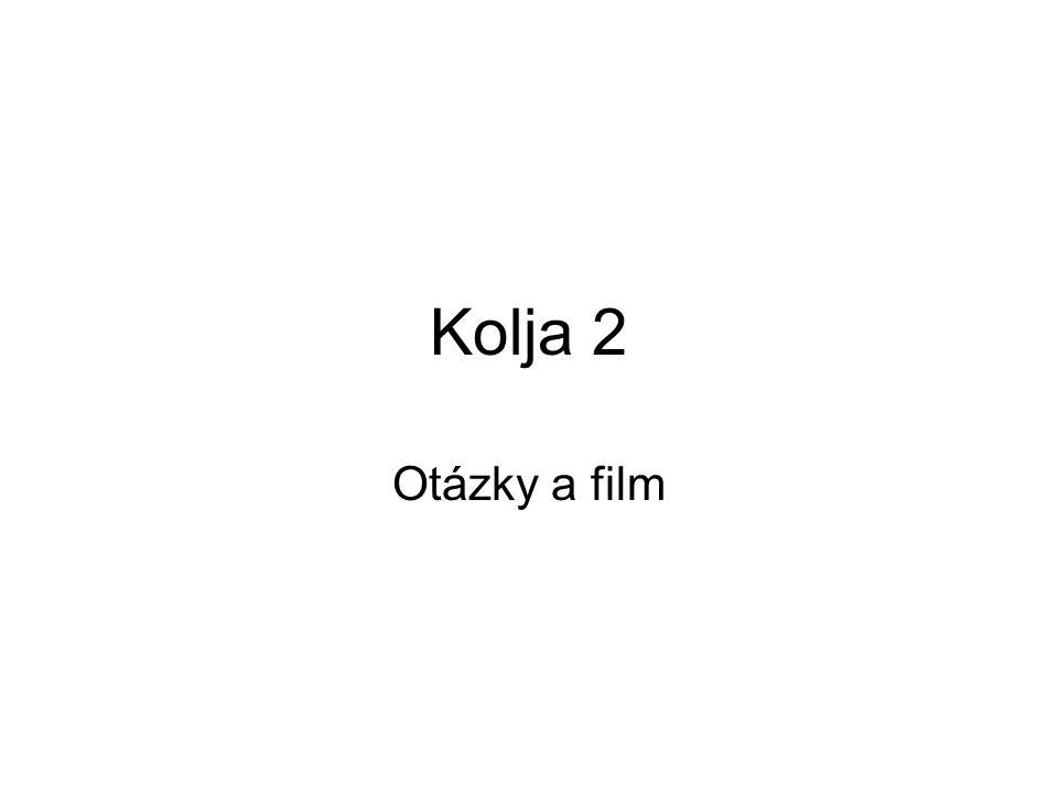 Kolja 2 Otázky a film