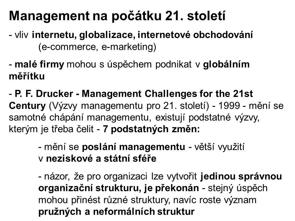 Management na počátku 21. století - vliv internetu, globalizace, internetové obchodování (e-commerce, e-marketing) - malé firmy mohou s úspěchem podni