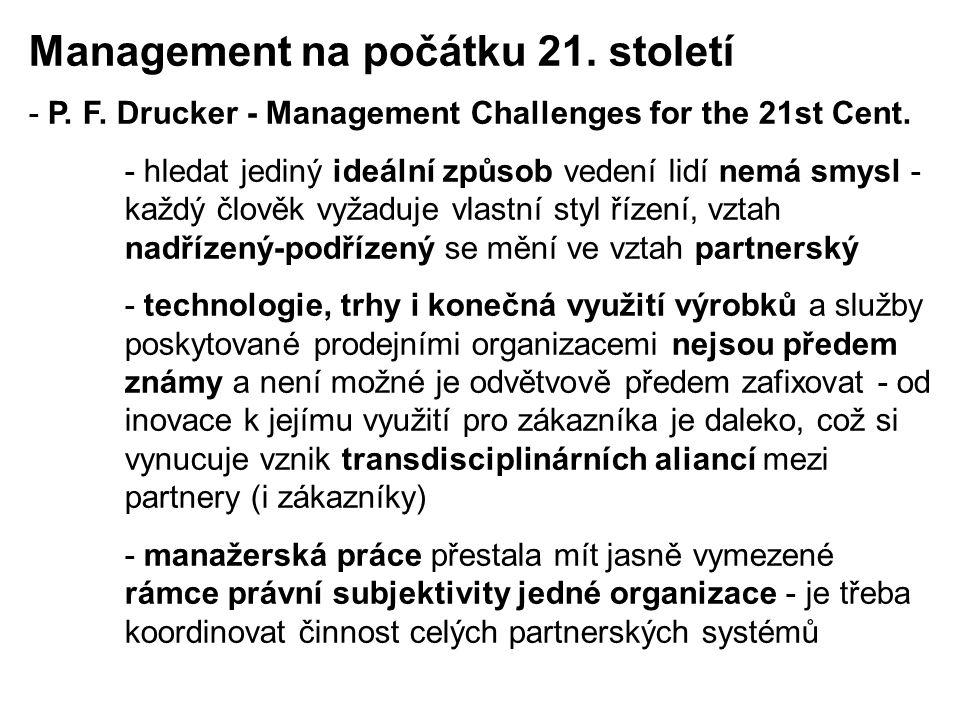 Management na počátku 21. století - P. F. Drucker - Management Challenges for the 21st Cent. - hledat jediný ideální způsob vedení lidí nemá smysl - k