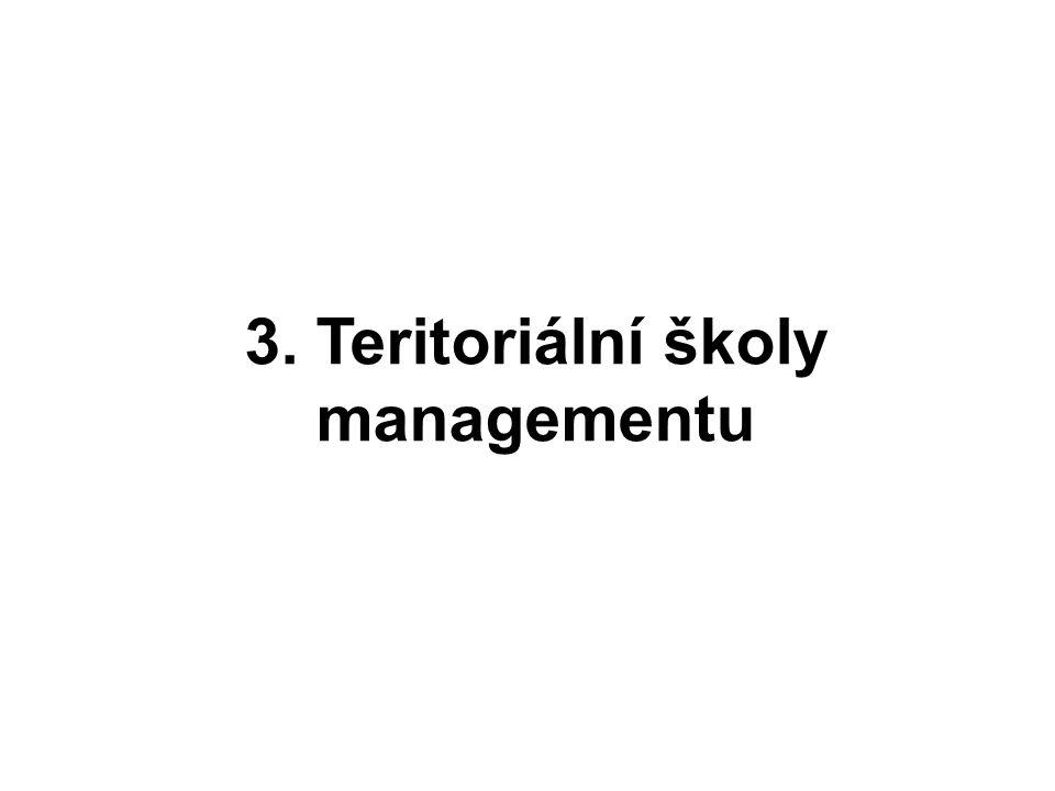3. Teritoriální školy managementu