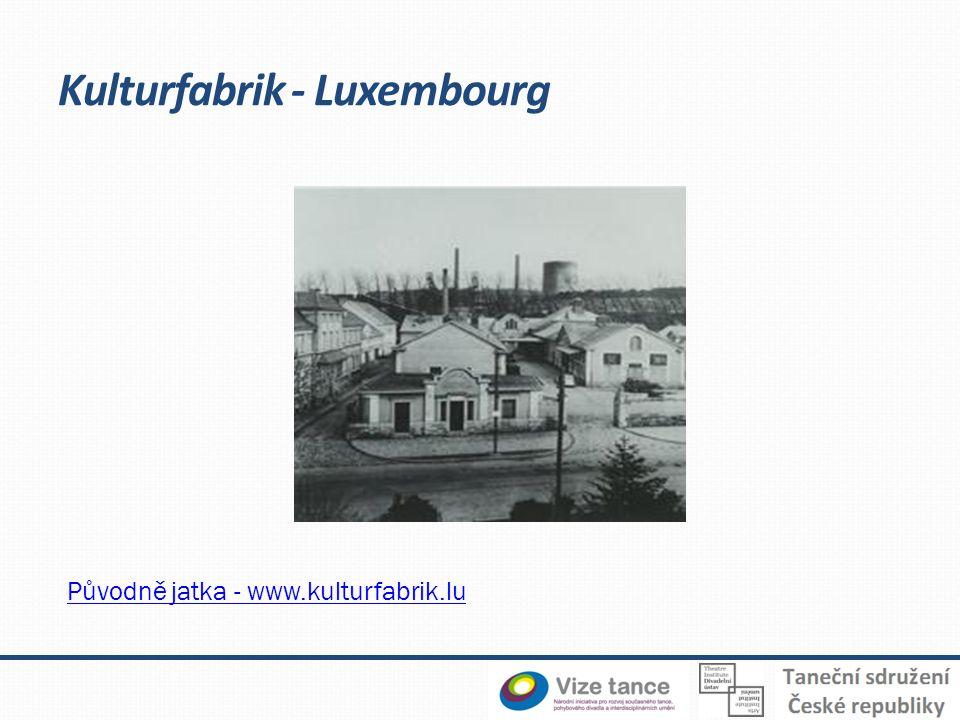 Kulturfabrik - Luxembourg Původně jatka - www.kulturfabrik.lu
