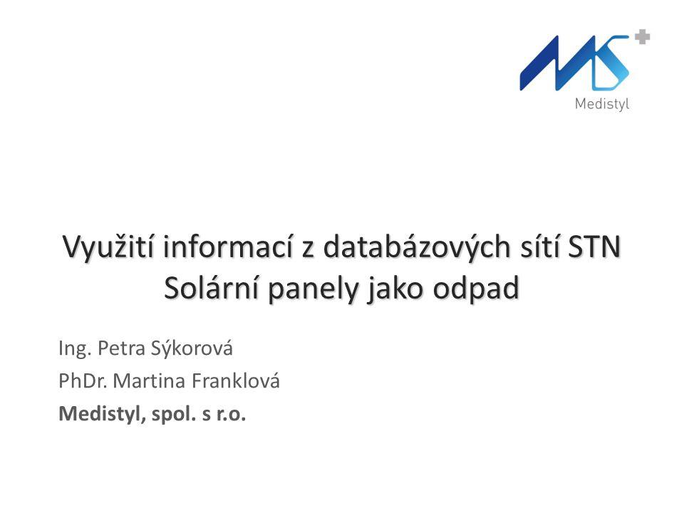 Využití informací z databázových sítí STN Solární panely jako odpad Ing.