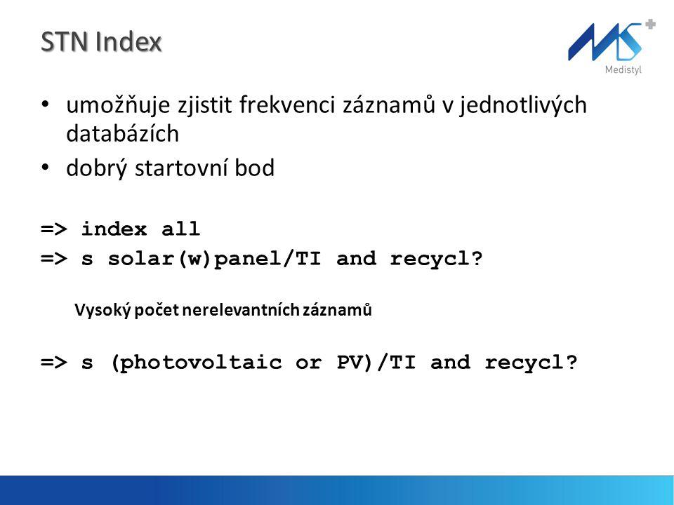 STN Index • umožňuje zjistit frekvenci záznamů v jednotlivých databázích • dobrý startovní bod => index all => s solar(w)panel/TI and recycl.