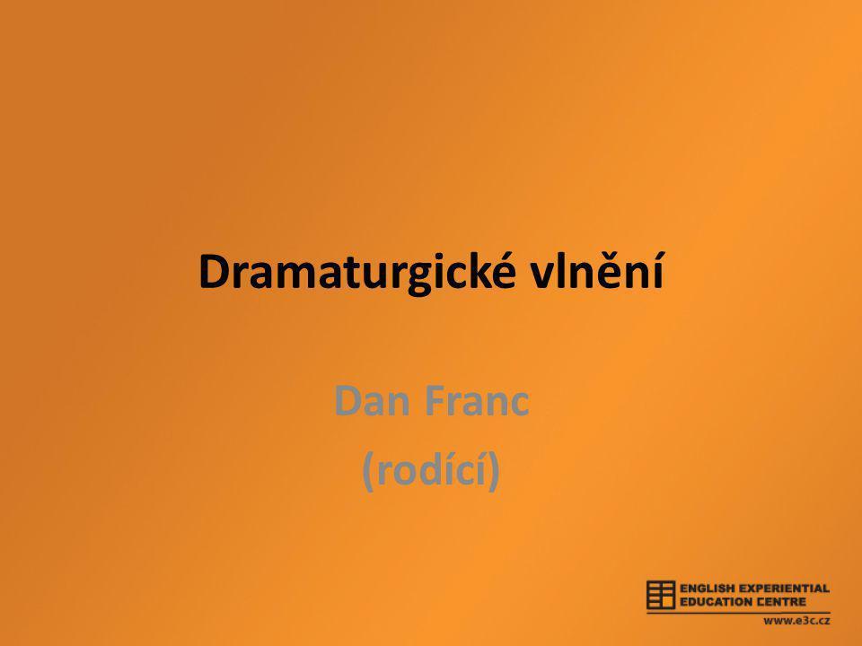 Dramaturgické vlnění Dan Franc (rodící)