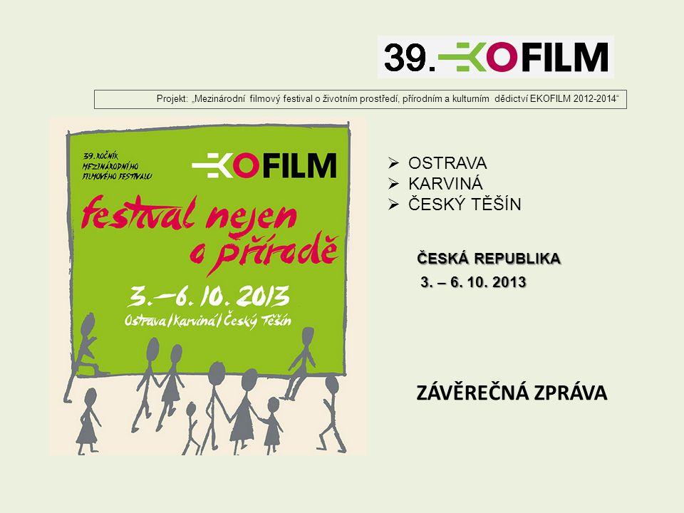 """Projekt: """"Mezinárodní filmový festival o životním prostředí, přírodním a kulturním dědictví EKOFILM 2012-2014"""" ZÁVĚREČNÁ ZPRÁVA  OSTRAVA  KARVINÁ """