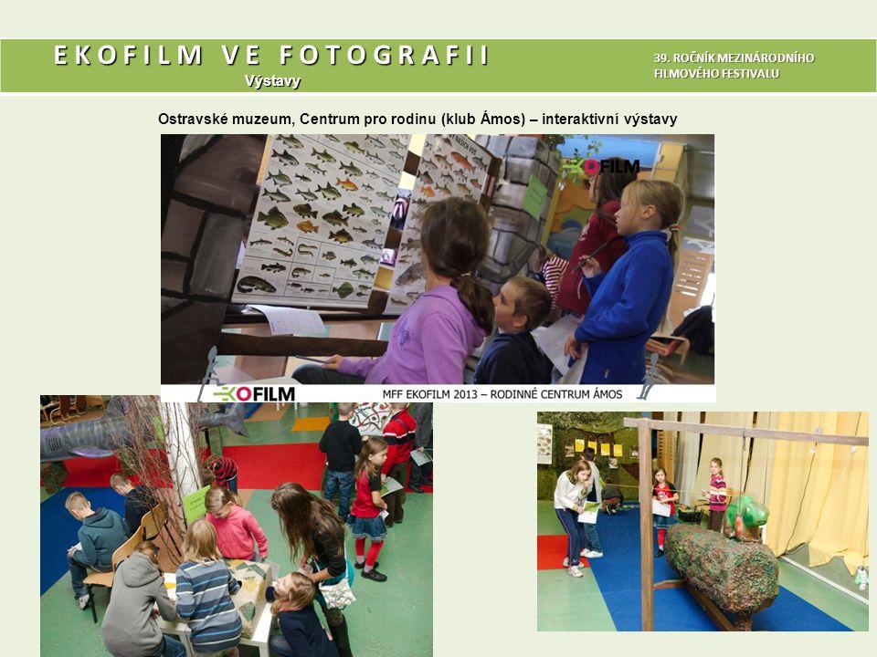 Výstavy 16 39. ROČNÍK MEZINÁRODNÍHO FILMOVÉHO FESTIVALU Ostravské muzeum, Centrum pro rodinu (klub Ámos) – interaktivní výstavy