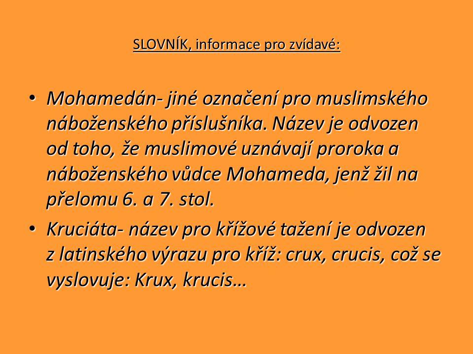 SLOVNÍK, informace pro zvídavé: • Mohamedán- jiné označení pro muslimského náboženského příslušníka. Název je odvozen od toho, že muslimové uznávají p