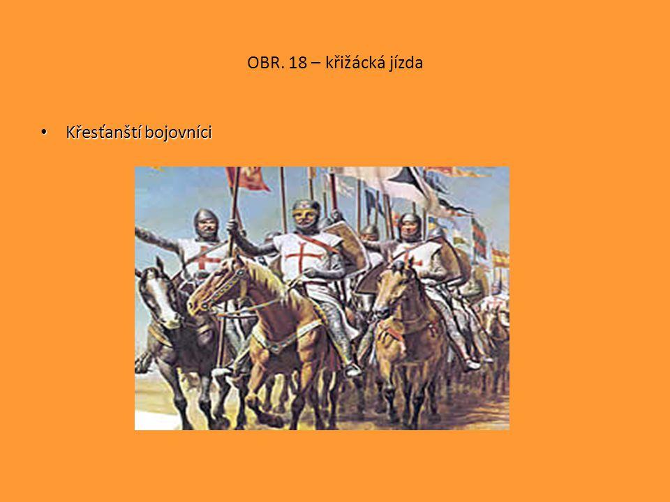 OBR. 18 – křižácká jízda • Křesťanští bojovníci