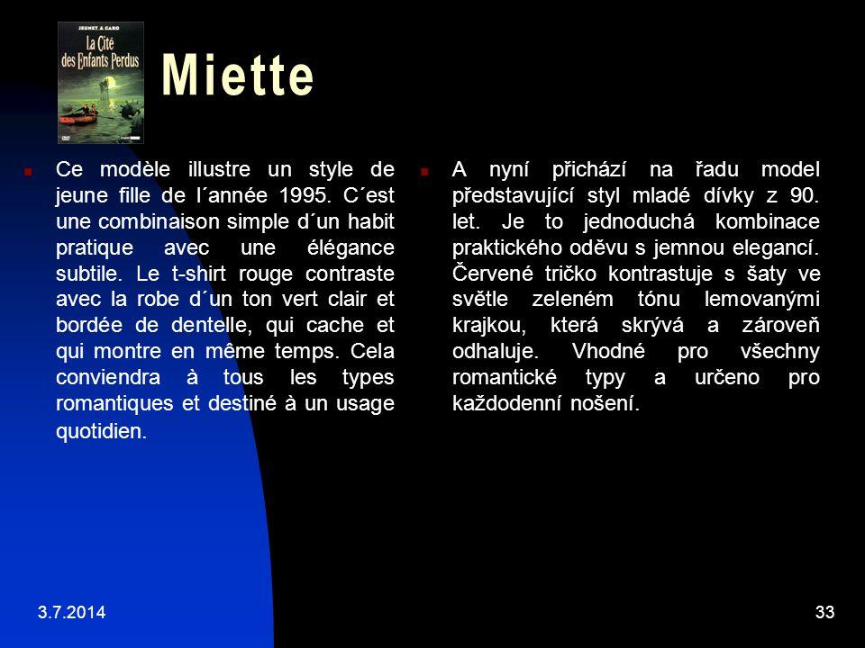 Miette  Ce modèle illustre un style de jeune fille de l´année 1995. C´est une combinaison simple d´un habit pratique avec une élégance subtile. Le t-