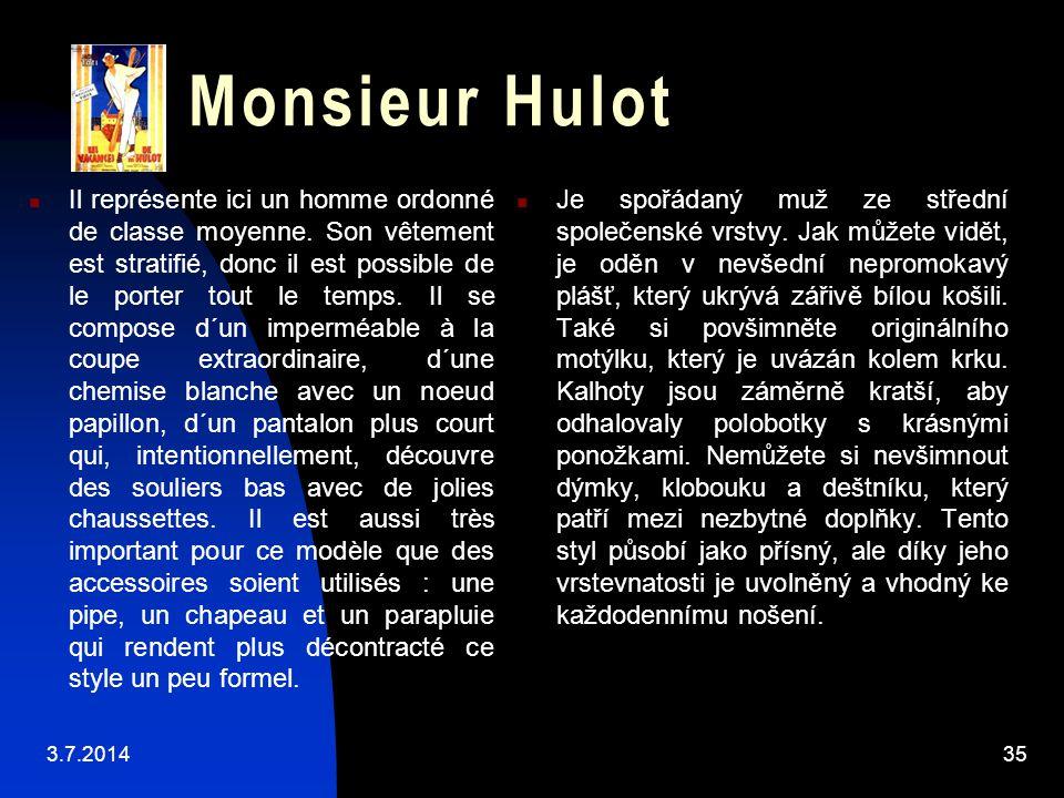 Monsieur Hulot  Il représente ici un homme ordonné de classe moyenne. Son vêtement est stratifié, donc il est possible de le porter tout le temps. Il