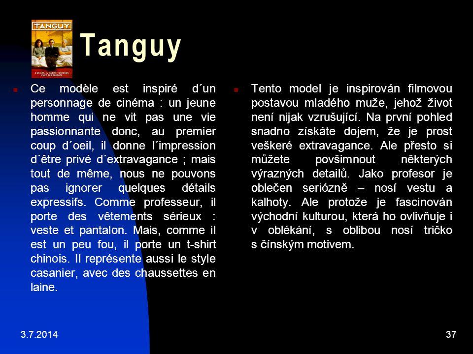 Tanguy  Ce modèle est inspiré d´un personnage de cinéma : un jeune homme qui ne vit pas une vie passionnante donc, au premier coup d´oeil, il donne l