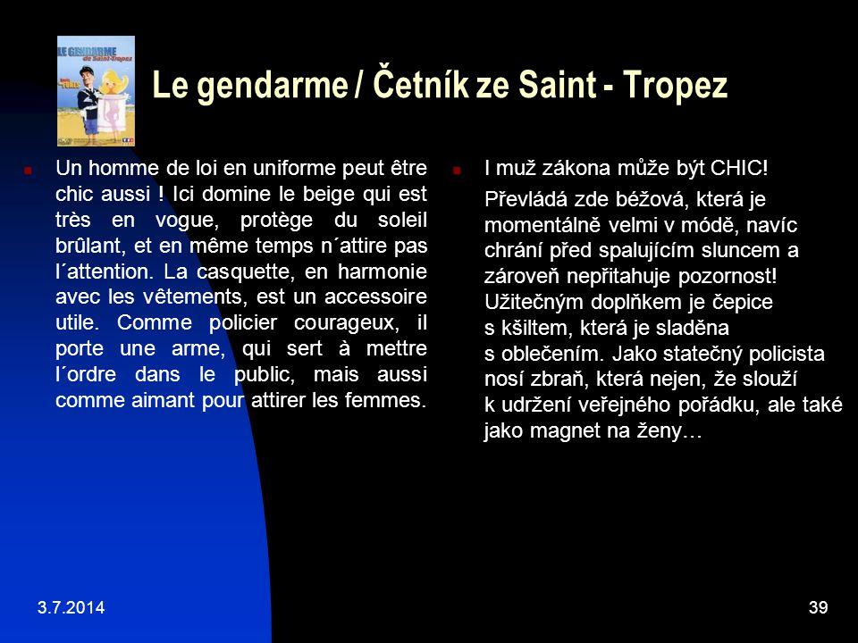 Le gendarme / Četník ze Saint - Tropez  Un homme de loi en uniforme peut être chic aussi ! Ici domine le beige qui est très en vogue, protège du sole