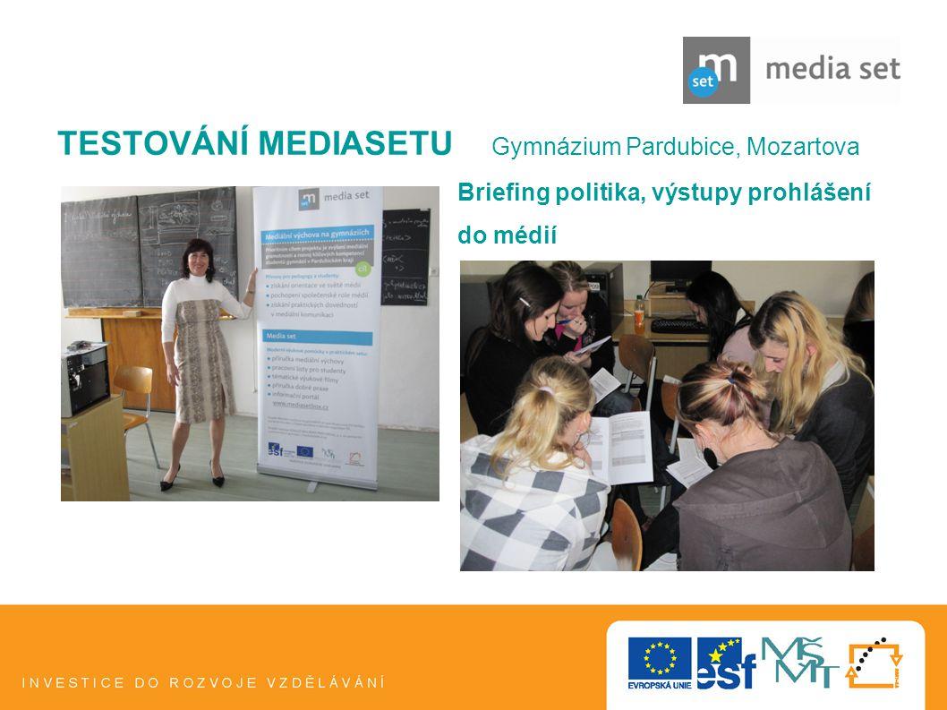 11 TESTOVÁNÍ MEDIASETU Gymnázium Pardubice, Mozartova Briefing politika, výstupy prohlášení do médií