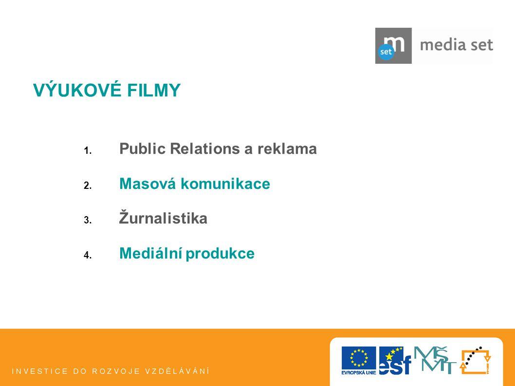 9 VÝUKOVÉ FILMY 1. Public Relations a reklama 2. Masová komunikace 3. Žurnalistika 4. Mediální produkce