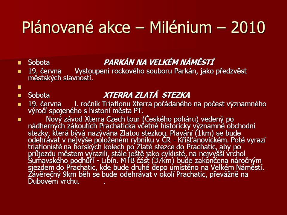 Plánované akce – Milénium – 2010  SobotaPARKÁN NA VELKÉM NÁMĚSTÍ  19. červnaVystoupení rockového souboru Parkán, jako předzvěst městských slavností.