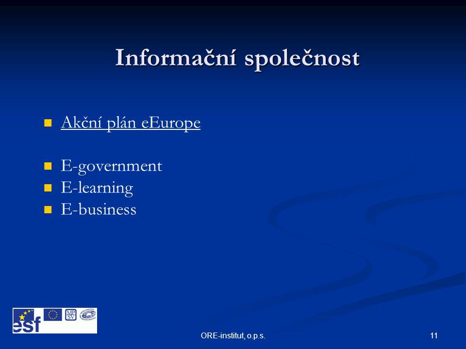 11ORE-institut, o.p.s. Informační společnost   Akční plán eEurope   E-government   E-learning   E-business