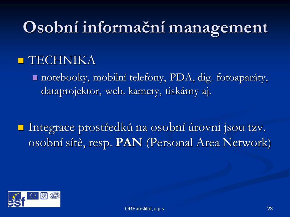 23ORE-institut, o.p.s. Osobní informační management  TECHNIKA  notebooky, mobilní telefony, PDA, dig. fotoaparáty, dataprojektor, web. kamery, tiská