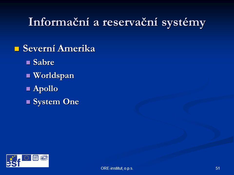 51ORE-institut, o.p.s. Informační a reservační systémy  Severní Amerika  Sabre  Worldspan  Apollo  System One