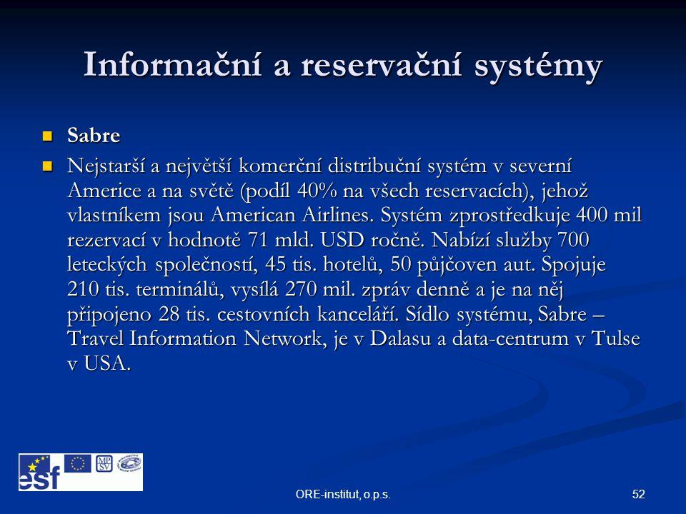 52ORE-institut, o.p.s. Informační a reservační systémy  Sabre  Nejstarší a největší komerční distribuční systém v severní Americe a na světě (podíl
