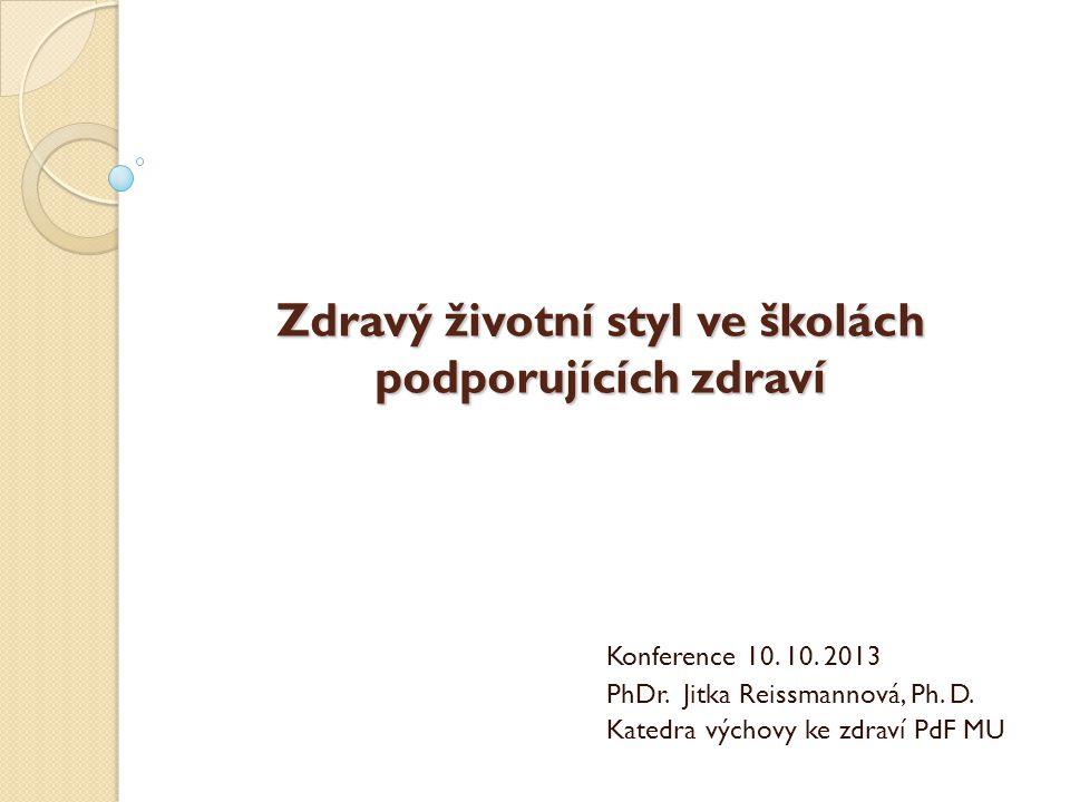Obsah:  Škola podporující zdraví  Zdravý životní styl a prevence  Dílčí témata (prevence onkol.