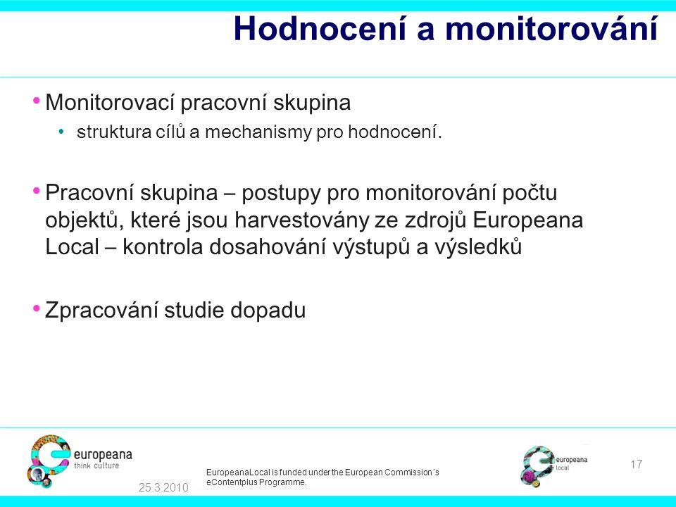 Hodnocení a monitorování • Monitorovací pracovní skupina • struktura cílů a mechanismy pro hodnocení. • Pracovní skupina – postupy pro monitorování po