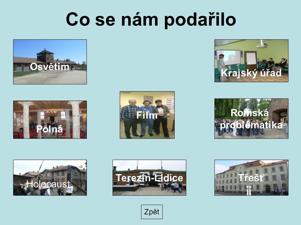 Co se nám podařilo Osvětim Krajský úřad Polná Romská problematika Holocaust Zpět TřešťTerezín-Lidice Film