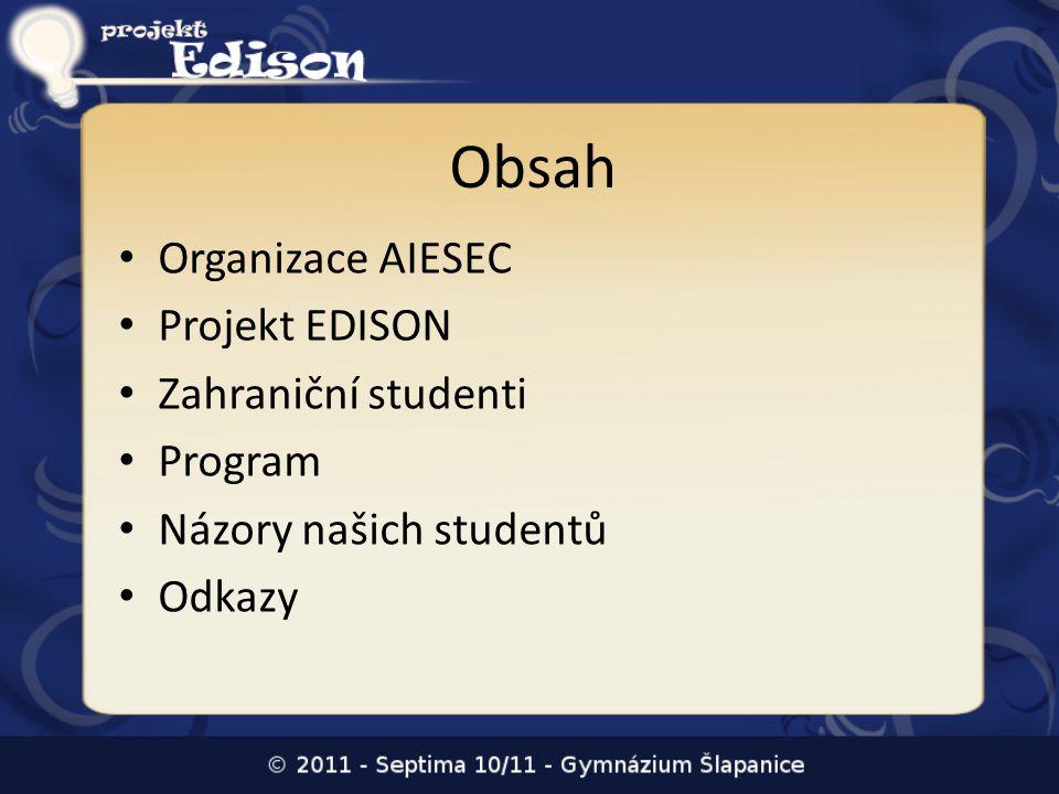 Obsah • Organizace AIESEC • Projekt EDISON • Zahraniční studenti • Program • Názory našich studentů • Odkazy