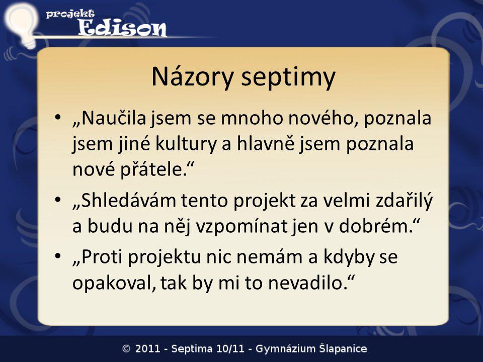 """Názory septimy • """"Naučila jsem se mnoho nového, poznala jsem jiné kultury a hlavně jsem poznala nové přátele."""" • """"Shledávám tento projekt za velmi zda"""