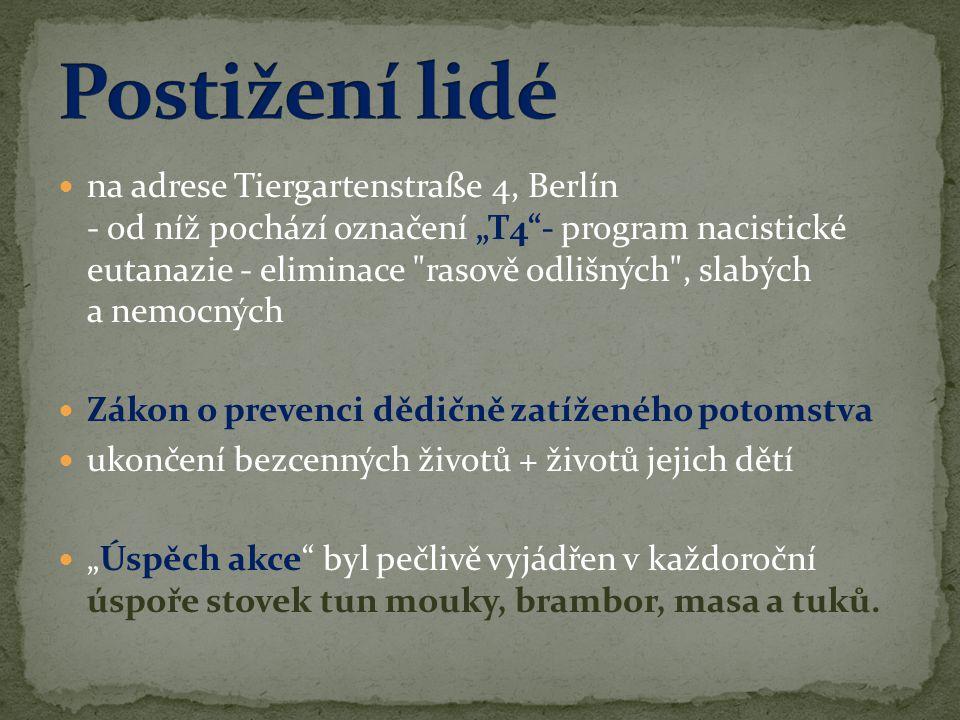 """ na adrese Tiergartenstraße 4, Berlín - od níž pochází označení """"T4""""- program nacistické eutanazie - eliminace"""