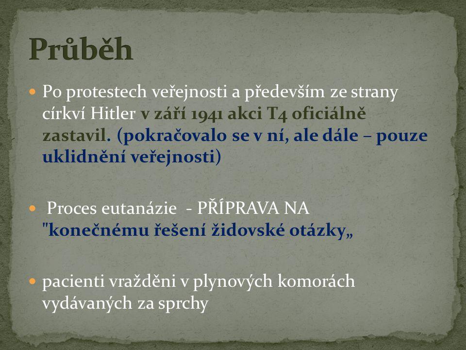  Po protestech veřejnosti a především ze strany církví Hitler v září 1941 akci T4 oficiálně zastavil. (pokračovalo se v ní, ale dále – pouze uklidněn