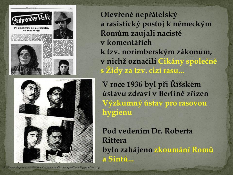http://www.chgs.umn.edu/histories/victims/romaSinti/images/RacialHygieneCtrm.jpg Otevřeně nepřátelský a rasistický postoj k německým Romům zaujali nac