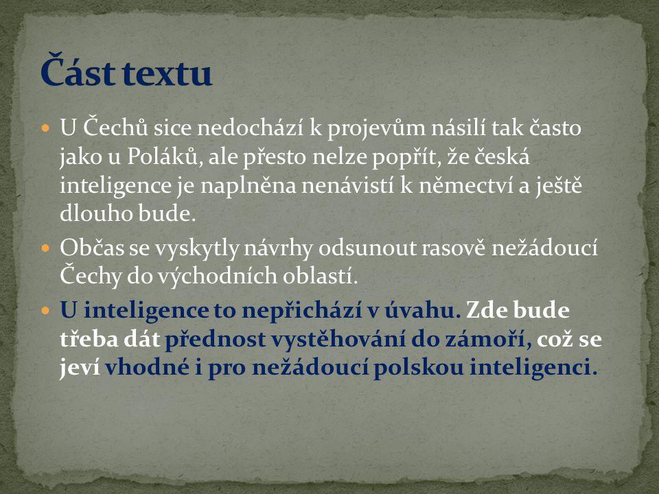  U Čechů sice nedochází k projevům násilí tak často jako u Poláků, ale přesto nelze popřít, že česká inteligence je naplněna nenávistí k němectví a j
