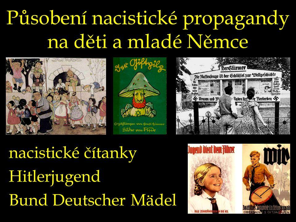 Působení nacistické propagandy na děti a mladé Němce nacistické čítanky Hitlerjugend Bund Deutscher Mädel
