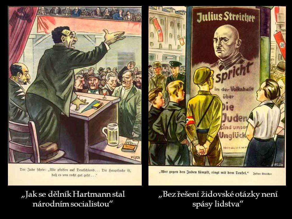"""""""Bez řešení židovské otázky není spásy lidstva"""" """"Jak se dělník Hartmann stal národním socialistou"""""""