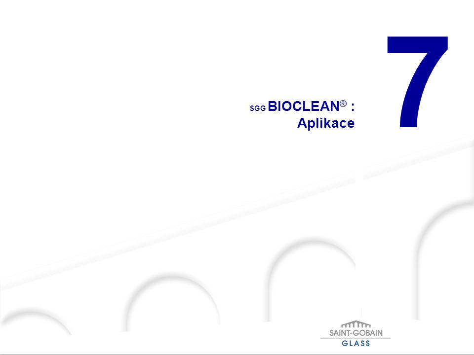 7 SGG BIOCLEAN ® : Aplikace