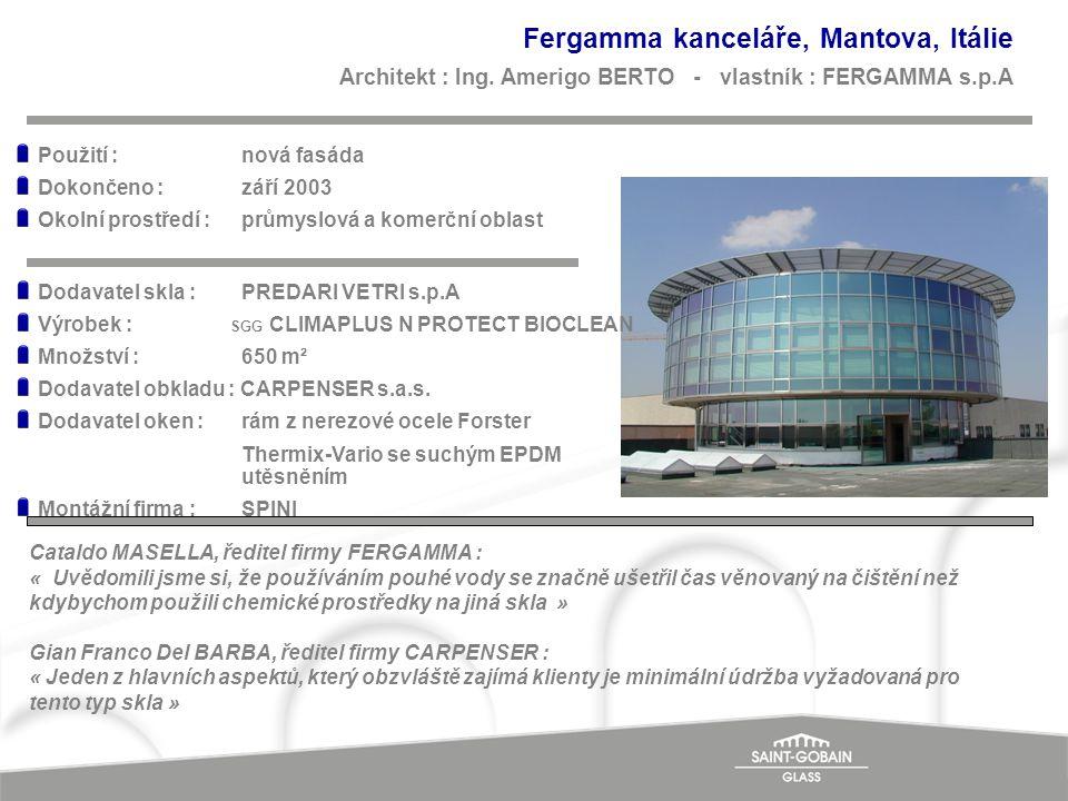 Fergamma kanceláře, Mantova, Itálie Architekt : Ing. Amerigo BERTO - vlastník : FERGAMMA s.p.A Cataldo MASELLA, ředitel firmy FERGAMMA : « Uvědomili j