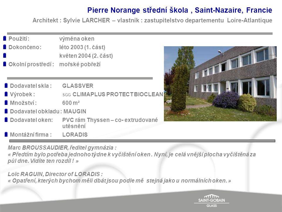 Pierre Norange střední škola, Saint-Nazaire, Francie Architekt : Sylvie LARCHER – vlastník : zastupitelstvo departementu Loire-Atlantique Použití : vý