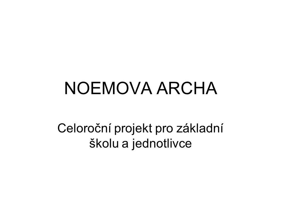 NOEMOVA ARCHA Celoroční projekt pro základní školu a jednotlivce
