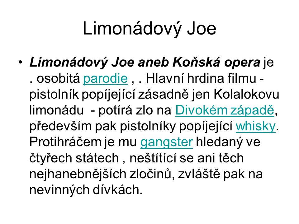 Limonádový Joe •Limonádový Joe aneb Koňská opera je.