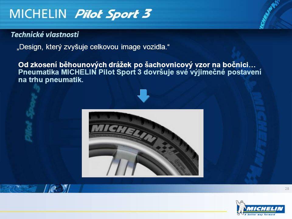 Technické vlastnosti 28 Od zkosení běhounových drážek po šachovnicový vzor na bočnici… Pneumatika MICHELIN Pilot Sport 3 dovršuje své výjimečné postav