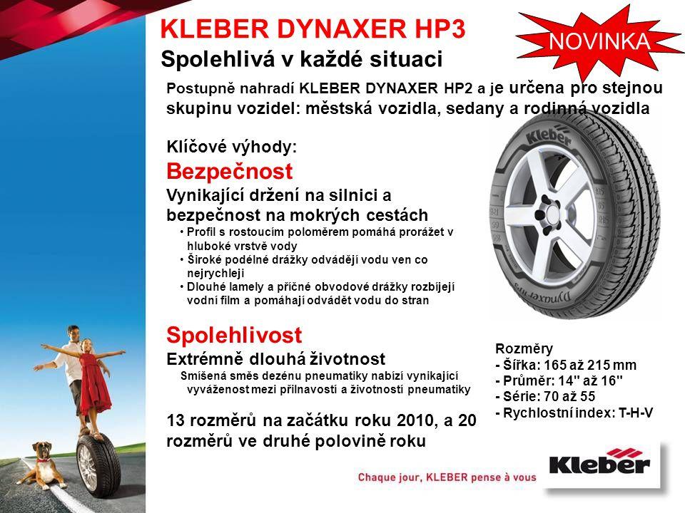 KLEBER DYNAXER HP3 Spolehlivá v každé situaci Postupně nahradí KLEBER DYNAXER HP2 a j e určena pro stejnou skupinu vozidel: městská vozidla, sedany a