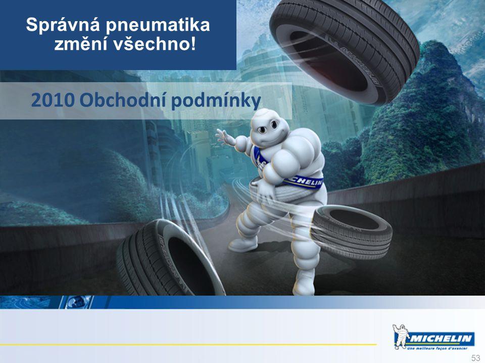 53 2010 Obchodní podmínky Správná pneumatika změní všechno!