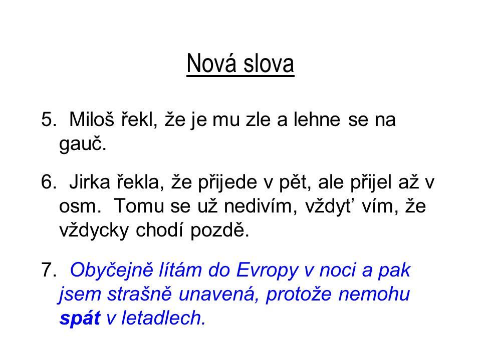 Nová slova 5. Miloš řekl, že je mu zle a lehne se na gauč.
