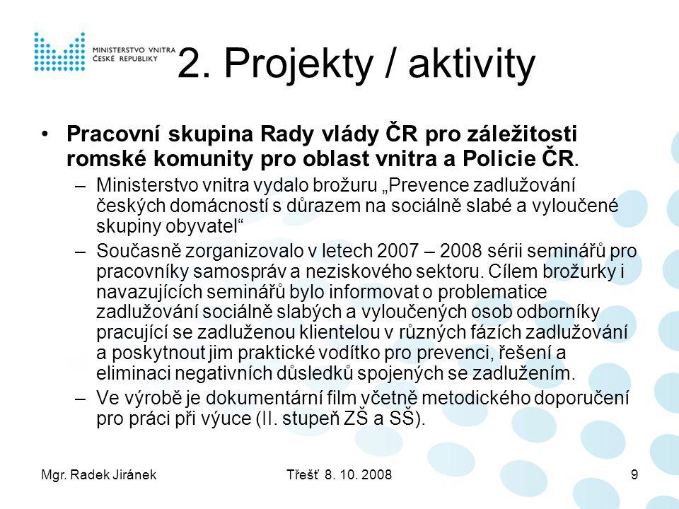 Mgr.Radek JiránekTřešť 8. 10. 200820 Mgr.