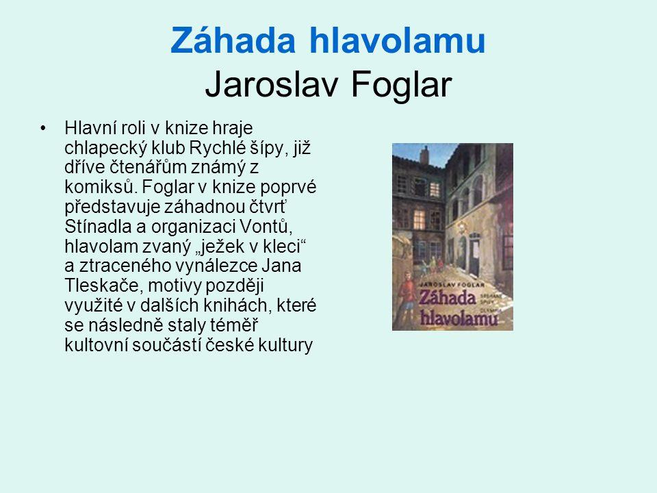 Záhada hlavolamu Jaroslav Foglar •Hlavní roli v knize hraje chlapecký klub Rychlé šípy, již dříve čtenářům známý z komiksů.