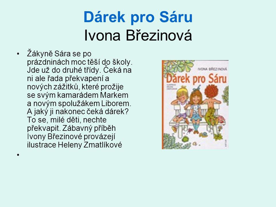 Dárek pro Sáru Ivona Březinová •Žákyně Sára se po prázdninách moc těší do školy.