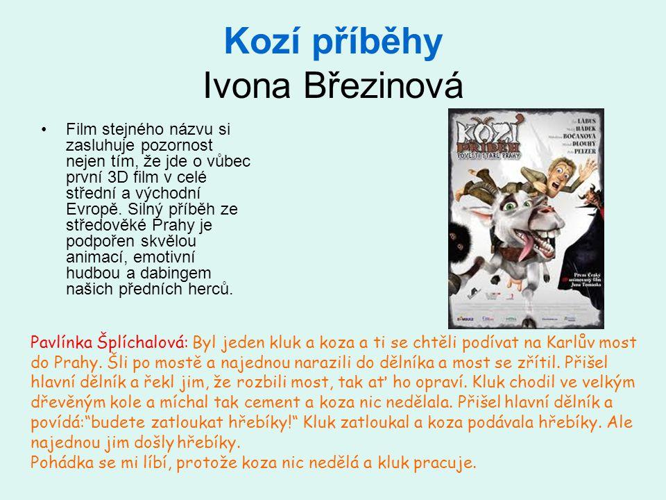 Kozí příběhy Ivona Březinová •Film stejného názvu si zasluhuje pozornost nejen tím, že jde o vůbec první 3D film v celé střední a východní Evropě.