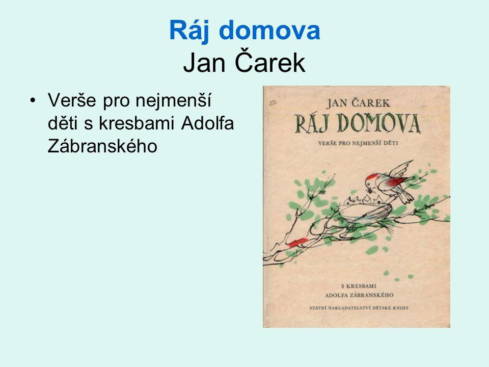 Ráj domova Jan Čarek •Verše pro nejmenší děti s kresbami Adolfa Zábranského