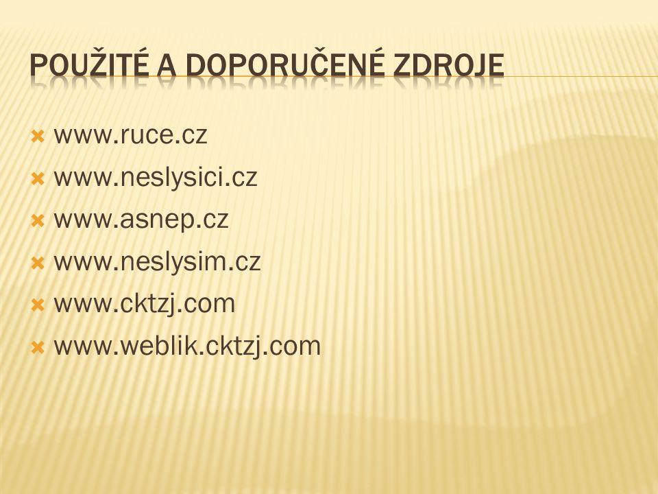  www.ruce.cz  www.neslysici.cz  www.asnep.cz  www.neslysim.cz  www.cktzj.com  www.weblik.cktzj.com