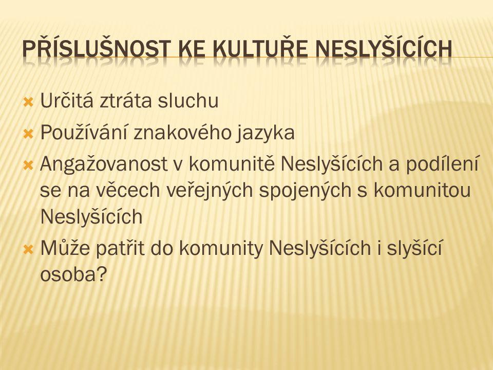  KOSINOVÁ, Barbora.Neslyšící jako jazyková a kulturní menšina - kultura neslyšících.